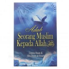 Adab Seorang Muslim Kepada Allah