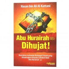 Abu Hurairah Dihujat!
