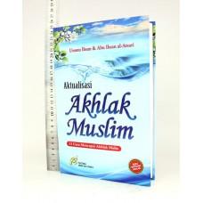 Aktualisasi Akhlak Muslim