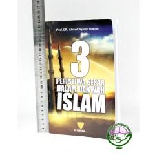 3 Peristiwa Besar Dalam Dakwah Islam
