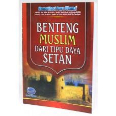 Benteng Muslim Dari Tipu Daya Setan