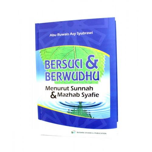 Bersuci & Berwudhu' Menurut Sunnah & Mazhab Syafie