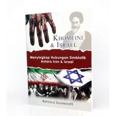 KHOMEINI & ISRAEL-Menyingkap Hubungan Simbiotik Iran & Israel