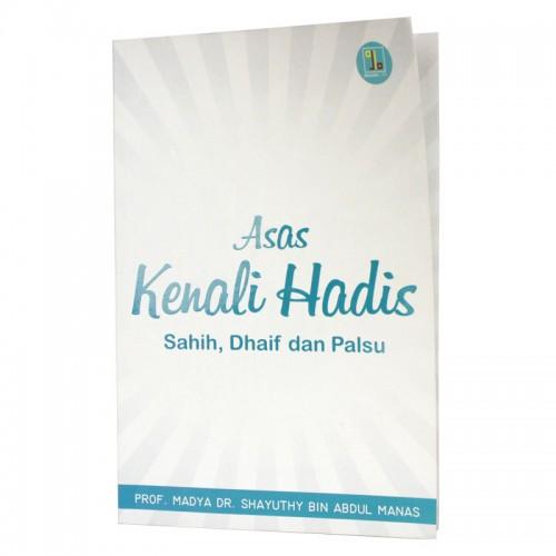 Asas Kenali Hadis Shahih, Dhaif & Palsu