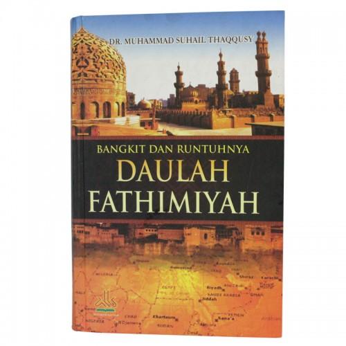 Bangkit Dan Runtuhnya Daulah Fathimiyah
