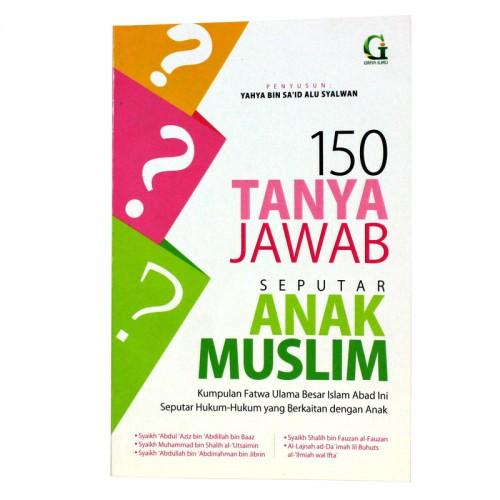 150 Tanya Jawab Seputar Anak Muslim