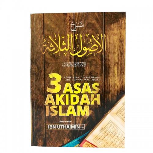 3 Asas Akidah Islam