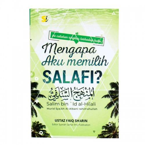 Mengapa Aku Memilih Salafi?