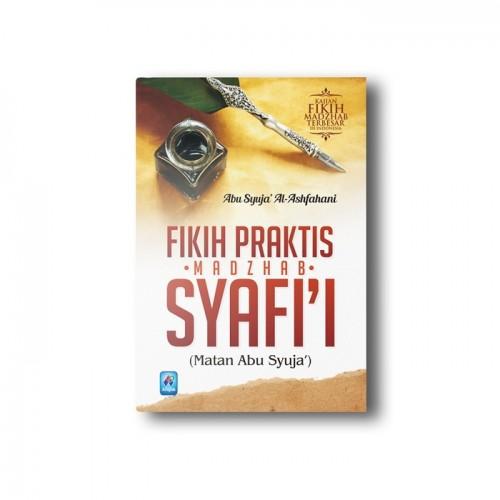 Fikih Praktis Mazhab Syafi'i (Matan Abu Syuja')
