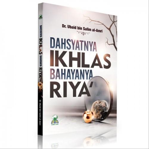 Dahsyatnya Ikhlas Bahayanya Riya'
