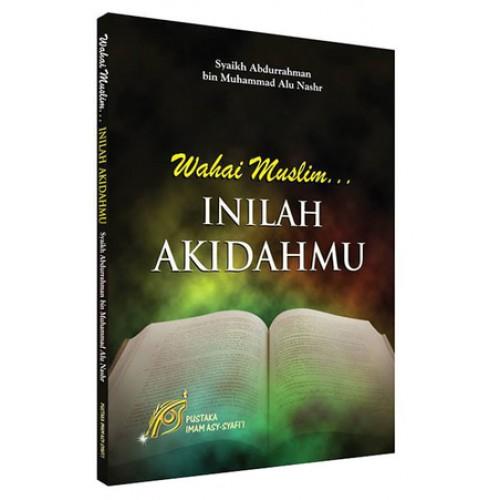 Wahai Muslim Inilah Aqidahmu